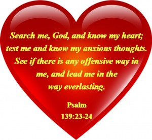 Psalm 139. Search Me Lord.