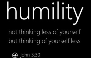 Humility - thinking of yourself less
