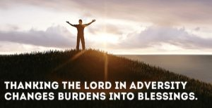 Burdens into Blessings